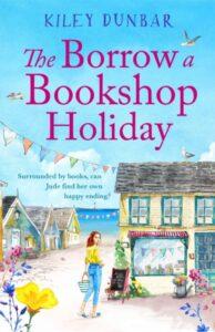 The Borrow a Bookshop Holiday by Kiley Dunbar - book cover