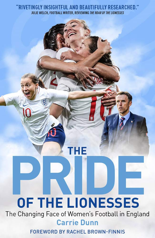 The Pride of the Lionesses - The Changing Face of Women's Football in England